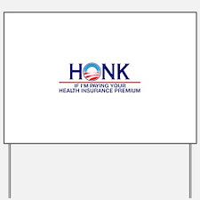 Honk Health Insurance Yard Sign