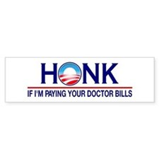 Honk Paying Doctor Bills Bumper Bumper Sticker