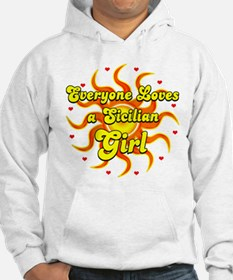 every 1 loves a sicilian girl Hoodie