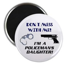 I'm a Policeman's Daughter Magnet
