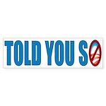 Told You So Bumper Sticker (50 pk)