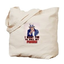I want you to pull my finger Tote Bag