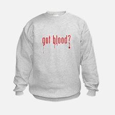 got blood? Sweatshirt