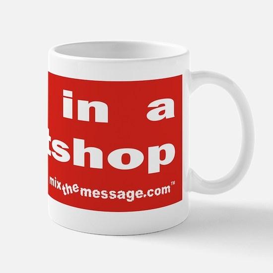 Made in a Sweatshop Mug