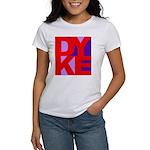 DYKE Women's T-Shirt