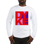 DYKE Long Sleeve T-Shirt