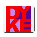 DYKE Mousepad
