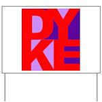 DYKE Yard Sign