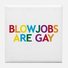 Blowjobs are Gay Tile Coaster