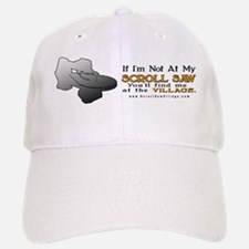 If I'm not at my saw... - Baseball Baseball Cap