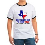 I'm From Texas Ringer T