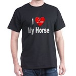 I Love My Horse (Front) Black T-Shirt