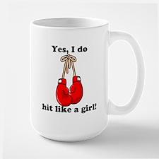 Yes, I Do Hit Like A Girl Mug