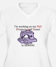 Sewing PhD (Projects Half Done) T-Shirt