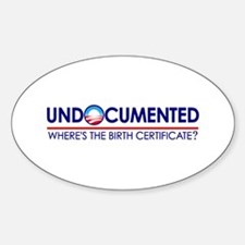 Undocumented Obama (Birther) Oval Decal