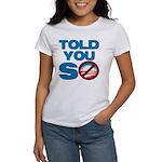 3-toldyouso_shirt T-Shirt