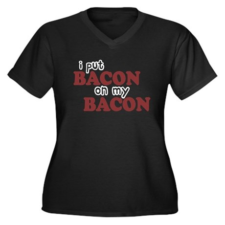 Bacon on Bacon Women's Plus Size V-Neck Dark T-Shi