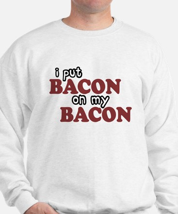 Bacon on Bacon Sweatshirt