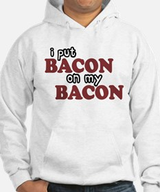 Bacon on Bacon Hoodie