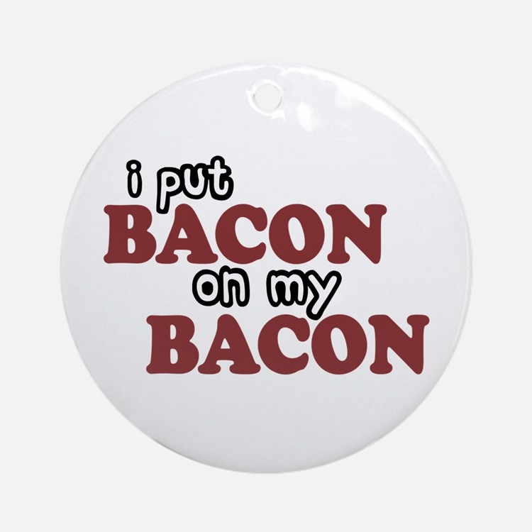 Bacon on Bacon Ornament (Round)