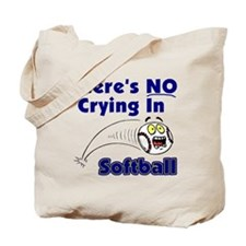 There's No Crying In Softball Tote Bag