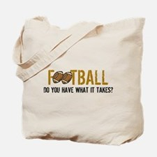 Do You Have What It Takes Tote Bag