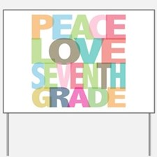 Peace Love Seventh Grade Yard Sign