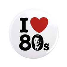 "I Love The 80s Reagan 3.5"" Button"