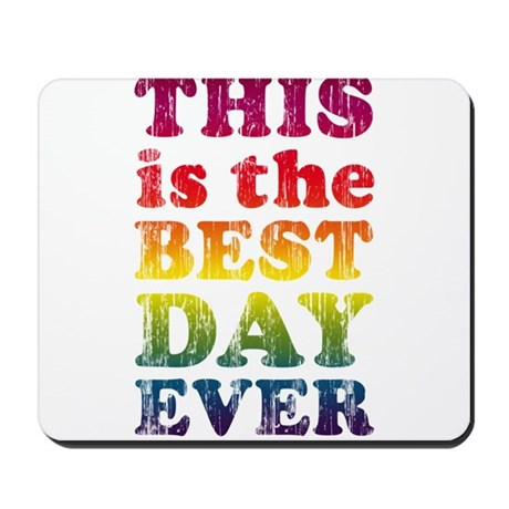 Best Day Ever Mousepad