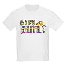 Life is Beautiful T-Shirt