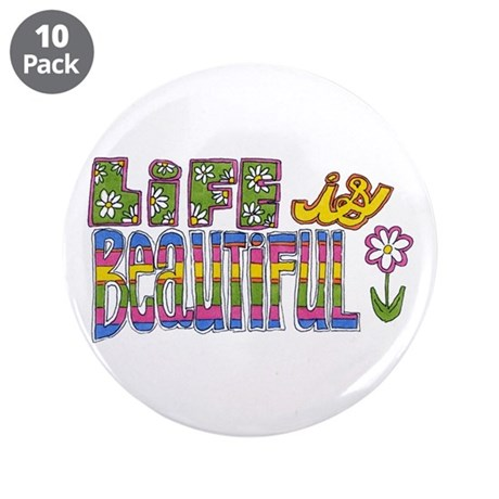 """Life is Beautiful 3.5"""" Button (10 pack)"""