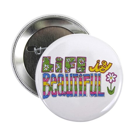 "Life is Beautiful 2.25"" Button (10 pack)"