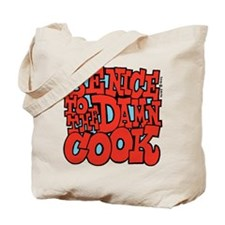 Be Nice to the Damn Cook Tote Bag