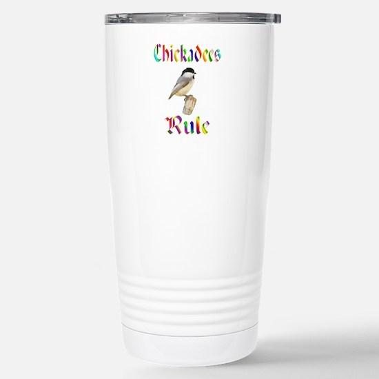 Chickadees Rule Stainless Steel Travel Mug