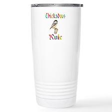 Chickadees Rule Travel Coffee Mug