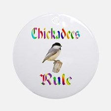 Chickadees Rule Ornament (Round)