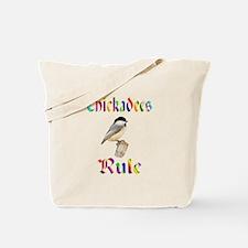 Chickadees Rule Tote Bag