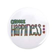"""Choose Happiness 3.5"""" Button"""