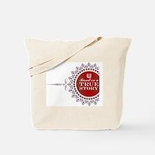 True Story | Tote Bag