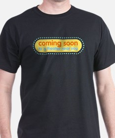 Coming Soon T-Shirt