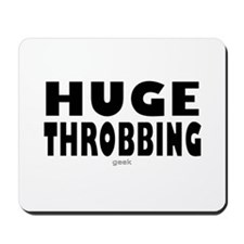 Huge Throbbing Geek Mousepad