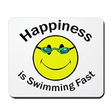 Happiness is Swimming Fast Mousepad