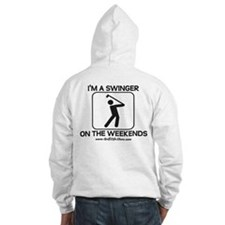 I'm a swinger on the weekends Hoodie