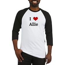 I Love Allie Baseball Jersey