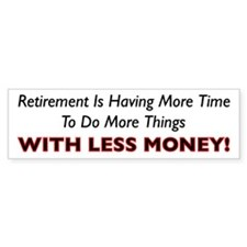 Retirement Is Less Money Bumper Sticker (50 pk)
