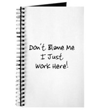 Don't blame me i just work he Journal