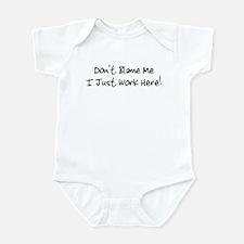 Don't blame me i just work he Infant Bodysuit