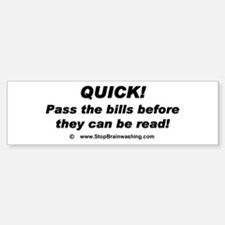 Quick! Pass the bills before they can be read!