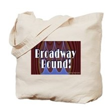 Broadway Bound! Tote Bag