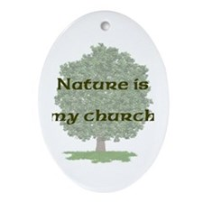 Nature is my church Oval Ornament